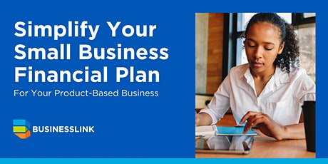 Simplify Your Small Business Financial Plan For Your Product-Based Business tickets