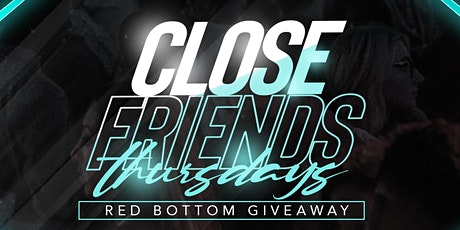 Close Friends Thursdays @ Play Kitchen & Cocktails W/ A Red Bottom Giveaway tickets