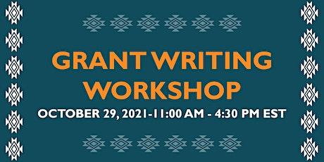 Grant Writing Workshop October 29, 2021 - 11:00 AM - 4:30 PM EST tickets