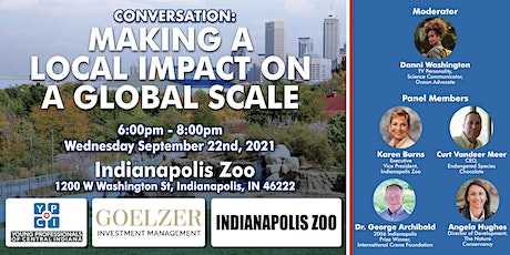 Making a Local Impact on a Global Scale Pres by Goelzer & Indianapolis Zoo tickets