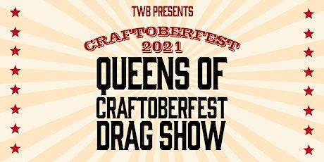 Queens of Craftoberfest Drag Show tickets
