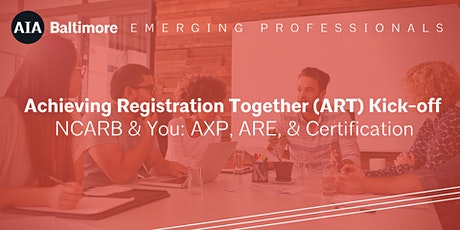 Achieving Registration Together Kickoff–NCARB & You: AXP, ARE & Certificate tickets