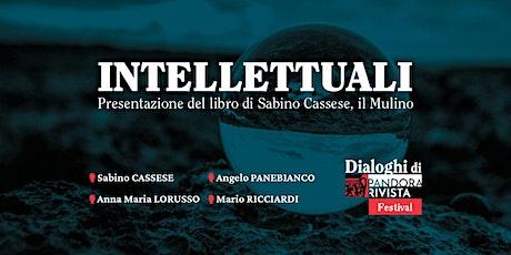 Intellettuali - Presentazione del libro di Sabino Cassese biglietti