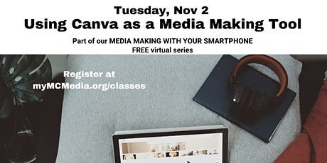 Media Making With Your Smartphone - Using Canva as a Media Making Tool tickets
