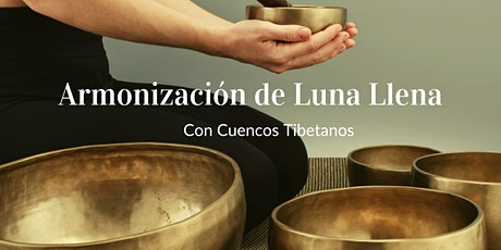 Armonizacion de Luna Llena con Cuencos Tibetanos entradas