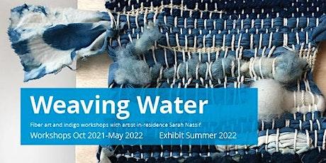 Weaving Water Free Fiber Workshops at MWMO tickets