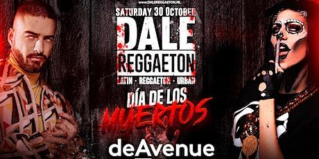 DALE REGGAETON  EL DIA DE LOS MUERTOS | DE AVENUE BREDA tickets