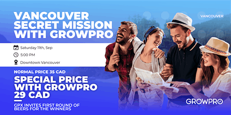 Vancouver Secret Mission with GrowPro! tickets