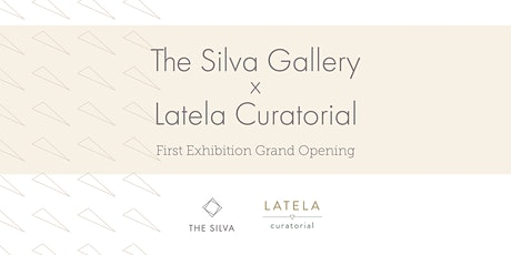 The Silva Gallery x Latela Curatorial First Exhibition Grand Opening tickets