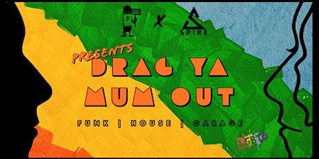 Drag Ya Mum Out! tickets