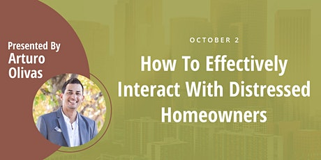 LIVE ONLINE -- How to Effectively Interact with Distressed Homeowners tickets