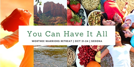 You Can Have It All: Women's Retreat in Sedona! tickets