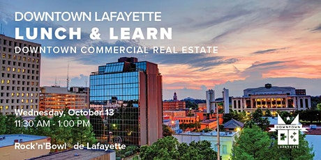 Lunch & Learn: Downtown Lafayette Commercial Real Estate tickets