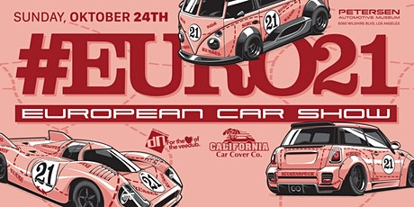 10th Annual European Car Show (#EURO21) at the Petersen Automotive Museum. tickets