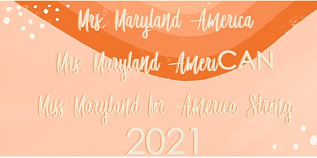Mrs. Maryland America & Miss Maryland for America Pageant 2021 tickets