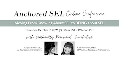 Anchored SEL Conference: Moving  from knowing about SEL to BEING about SEL tickets