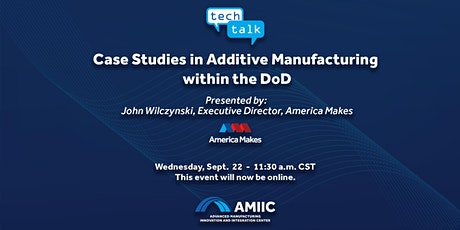 Case Studies in Additive Manufacturing Within the DoD (Virtual) tickets