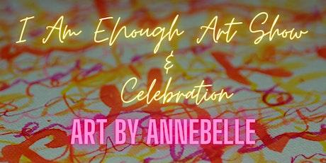 I Am Enough Art Show & Celebration tickets