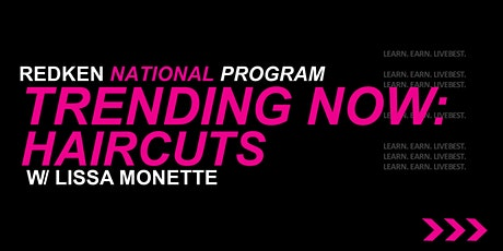 Trending Now: Haircuts with Lissa Monette tickets