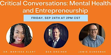 Critical Conversations: Mental Health and Entrepreneurship tickets
