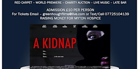 Midlands Film 'A Kidnap' World Premiere in aid of Myton Hospice tickets