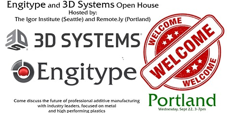 Engitype and 3D Systems Open House Portland tickets