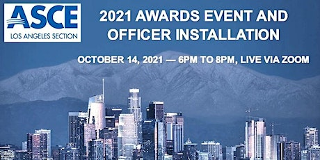 ASCE Los Angeles Section 2021 Awards Event and Officer Installation tickets