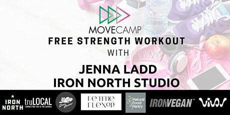 Movecamp  Person/Online Strength Class - FREE with Jenna Ladd - Iron North tickets