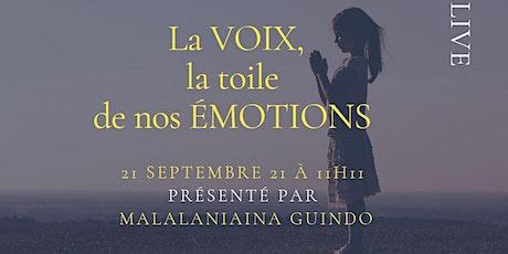 La VOIX, toile de nos ÉMOTIONS | LIVE GRATUIT + Expériences en direct billets