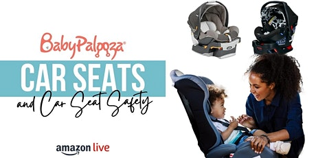 Amazon Live Shopping Show - Car Seats and Car Safety tickets