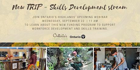 Ontario's Highlands TRIP - Skills Development Funding Webinar tickets