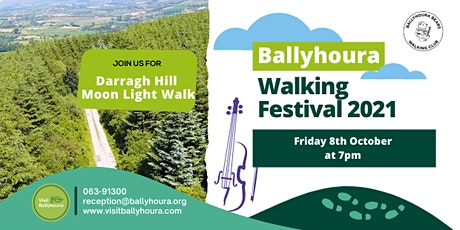Darragh Hills Moon Light Walk - Ballyhoura Walking Festival 2021 tickets