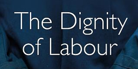 The Dignity of Labour with Jon Cruddas MP tickets