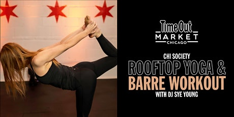 Chi Society Rooftop  Yoga/Barre Workout with DJ Sye Young tickets