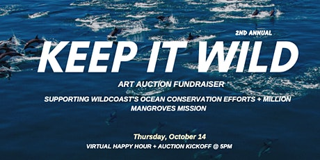 KEEP IT WILD -  Art Auction and Fundraiser Supporting WILDCOAST tickets