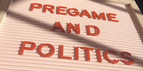 Pregame & Politics tickets