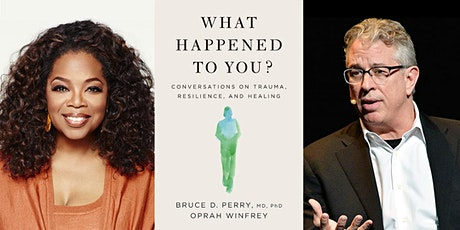 """""""What Happened to You?"""" A Conversation with Dr. Bruce Perry & Oprah Winfrey tickets"""