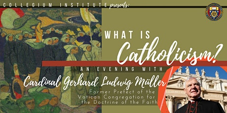 What Is Catholicism? An Evening with Cardinal Gerhard Müller tickets