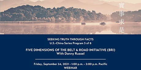 Five Dimensions of the Belt & Road Initiative (BRI) with Danny Russel tickets