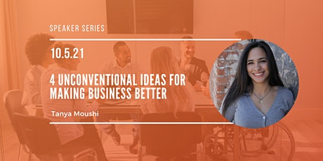 4 Unconventional Ideas for Making Business Better tickets