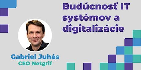 Aká je budúcnosť IT systémov a digitalizácie? tickets