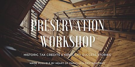 Preservation incentives to bring historic Danville's past into the future tickets