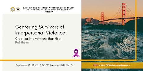 SFDA presents: Centering Survivors of Interpersonal Violence (VIRTUAL) tickets