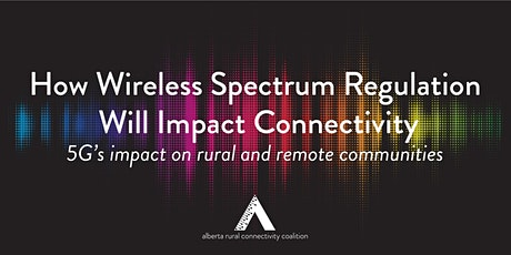 How Wireless Spectrum Regulation Will Impact Connectivity tickets