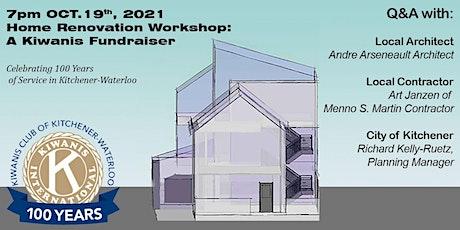 Kiwanis Home Renovation Workshop tickets