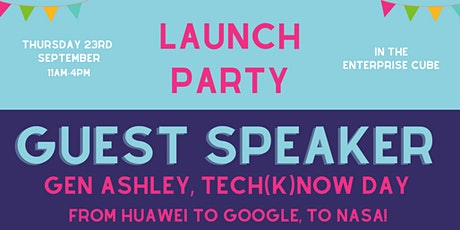 Launch Party - Talk from Gen Ashley, Tech(K)now Day tickets