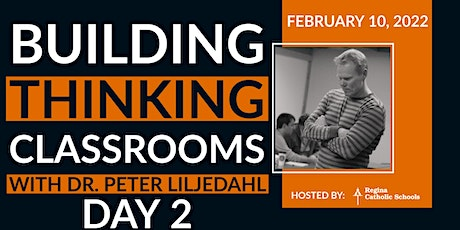 Building Thinking Classrooms with Peter Liljedahl (Part 2) - Feb 10th tickets