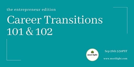 Career Transitions 101 & 102: the entrepreneur edition tickets