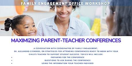 How to Maximize Parent-Teacher Conferences tickets
