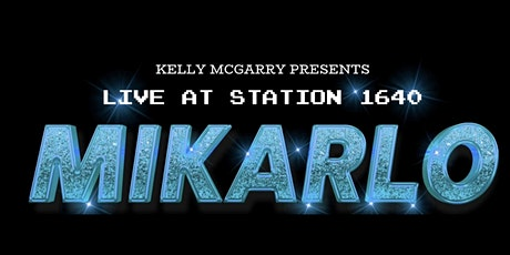 MIKARLO Live at STATION 1640 tickets